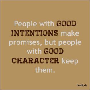 people-with-good-intentions-make-promises-but-people-with-good-character-keep-them